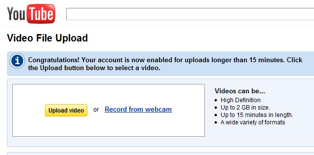 Congratulations! Your account is now enabled for uploads longer than 15 minutes. Click the Upload button below to select a video.